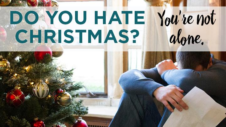 do you hate christmas youre not alone - Why Do I Hate Christmas
